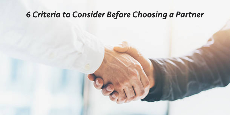 6 Criteria to Consider Before Choosing a Business Partner