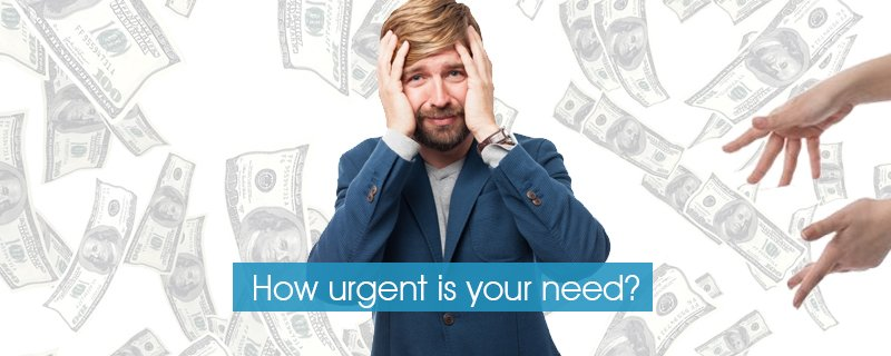 How urgent is your need