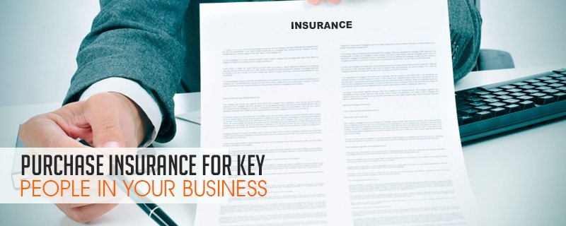 Purchase Insurance for Key People in Your Business