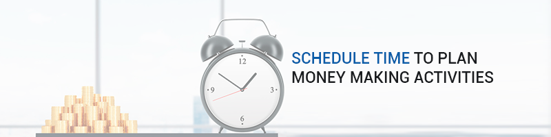 Schedule Time to Plan Money Making Activities