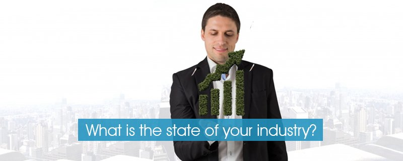 What is the state of your industry