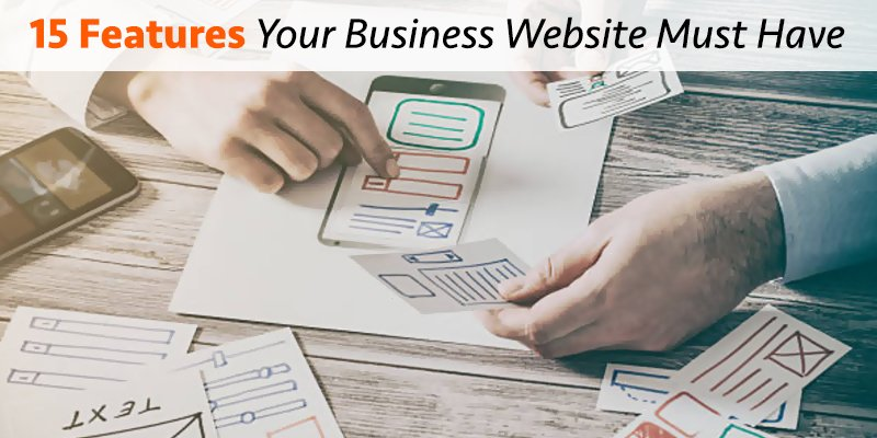 15 Features Your Business Website Must Have