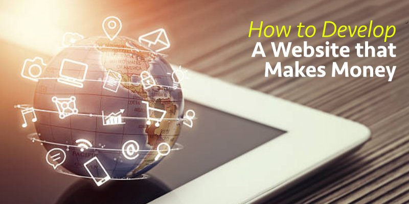How to Develop a Business Website that Makes Money